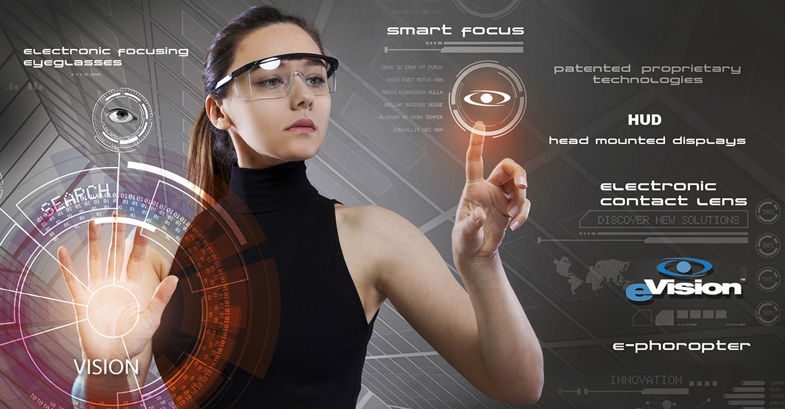 e-Vision™ Smart Optics, patented technologies for vision